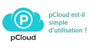 pCloud est-il simple d'utilisation ?